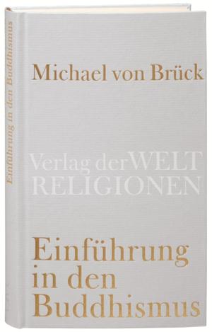 Michael von Brück. Einführung in den Buddhismus. Verlag der Weltreligionen, 2007.