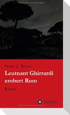 Leutnant Ghirrardi erobert Rom