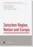 Zwischen Region, Nation und Europa