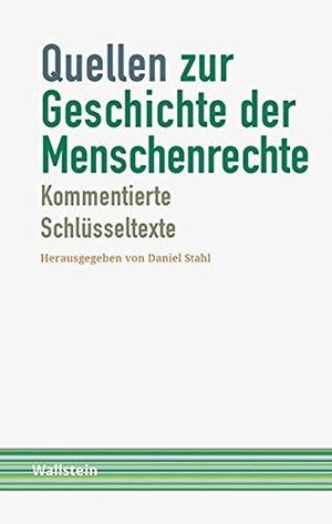 Daniel Stahl. Quellen zur Geschichte der Menschenr