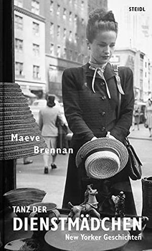 Maeve Brennan / Hans Ch Oeser. Tanz der Dienstmädchen - New Yorker Geschichten. Steidl, 2010.