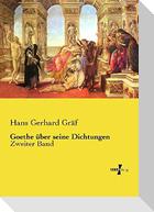 Goethe über seine Dichtungen