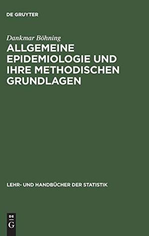 Dankmar Böhning. Allgemeine Epidemiologie und ihr