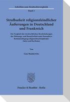 Strafbarkeit religionsfeindlicher Äußerungen in Deutschland und Frankreich.