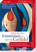 Raus aus den Emotionen - rein ins Gefühl Sich von belastenden Emotionen befreien und positive Gefühle stärken