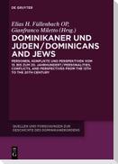 Dominikaner und Juden / Dominicans and Jews
