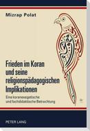 Frieden im Koran und seine religionspädagogischen Implikationen