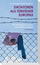 Diktatoren als Türsteher Europas