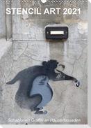 STENCIL ART 2021 - Schablonen Graffiti an Häuserfassaden / Planer (Wandkalender 2021 DIN A3 hoch)