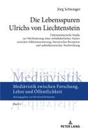 Die Lebensspuren Ulrichs von Liechtenstein
