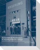 Die Geschichte der Maschinenfabrik Th. Kieserling & Albrecht in Solingen
