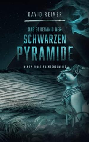 Reimer, David. Das Geheimnis der schwarzen Pyramide - Henry Voigt Abenteuereihe. TWENTYSIX, 2021.