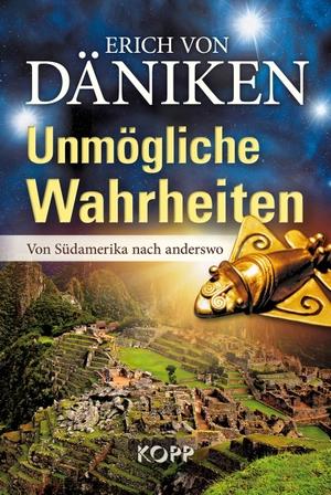 Däniken, Erich von. Unmögliche Wahrheiten - Von