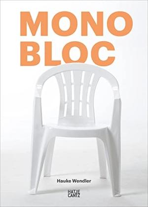 Monobloc. Hatje Cantz Verlag GmbH, 2021.