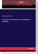 Heinrich von Treitschkes Lehr- und Wanderjahre 1834-1866