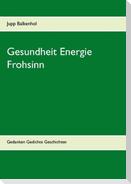 Gesundheit Energie Frohsinn