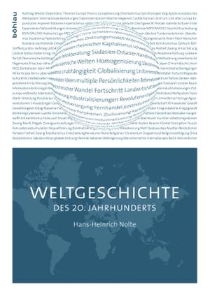 Hans-Heinrich Nolte. Weltgeschichte des 20. Jahrhunderts. Böhlau Wien, 2009.