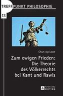 Zum ewigen Frieden: Die Theorie des Völkerrechts bei Kant und Rawls