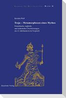 Troja - Metamorphosen eines Mythos