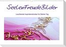 SeelenFreudeBilder - Leuchtende Inspirationsfunken für Deinen Tag (Wandkalender 2022 DIN A3 quer)