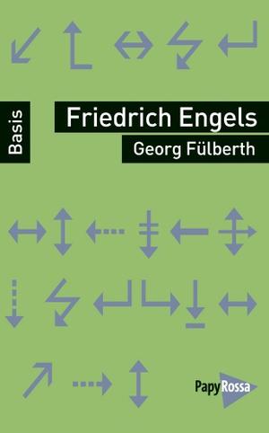 Georg Fülberth. Friedrich Engels. PapyRossa Verlag, 2018.