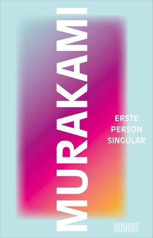 Murakami, Haruki. Erste Person Singular. DuMont Bu