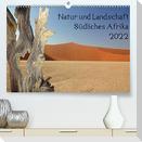 Natur und Landschaft. Südliches Afrika 2022 (Premium, hochwertiger DIN A2 Wandkalender 2022, Kunstdruck in Hochglanz)