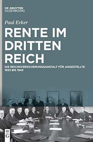 Erker, Paul. Rente im Dritten Reich - Die Reichsve