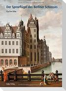 Der Spreeflügel des Berliner Schlosses