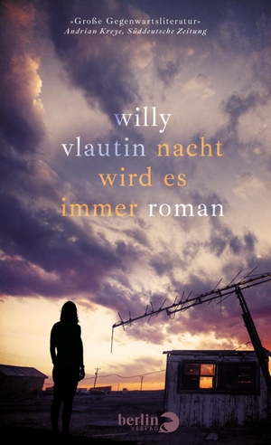 Vlautin, Willy. Nacht wird es immer - Roman. Berlin Verlag, 2021.