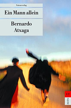Atxaga, Bernardo. Ein Mann allein. Unionsverlag, 2