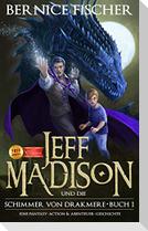 Jeff Madison und die Schimmer von Drakmere - Buch I
