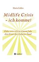 Midlife Crisis - ich komme!