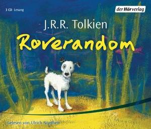 J.R.R. Tolkien / Hans J. Schütz / Ulrich Noethen. Roverandom. Der Hörverlag, 2003.