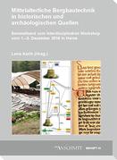 Mittelalterliche Bergbautechnik in historischen und archäologischen Quellen