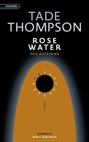 Thompson, Tade. Rosewater - der Aufstand - Roman.
