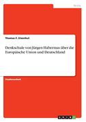 Denkschule von Jürgen Habermas über die Europäische Union und Deutschland