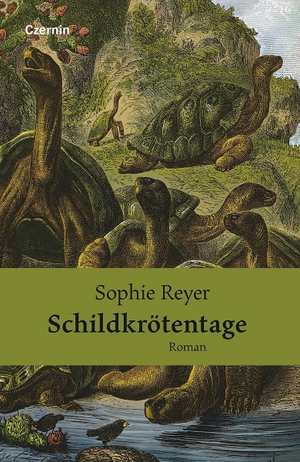 Sophie Reyer. Schildkrötentage - Roman. Czernin, 2017.