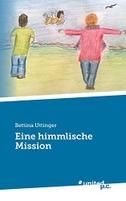 Eine himmlische Mission