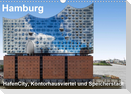Hamburg. HafenCity, Kontorhausviertel und Speicherstadt. (Wandkalender 2021 DIN A3 quer)