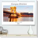 Europas Brücken bei Tag und Nacht (Premium, hochwertiger DIN A2 Wandkalender 2022, Kunstdruck in Hochglanz)