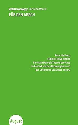 Maurel Christian / Rehberg Peter. Für den Arsch. August Verlag, 2019.