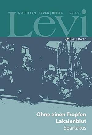 Levi, Paul. Levi - Gesammelte Schriften, Reden und