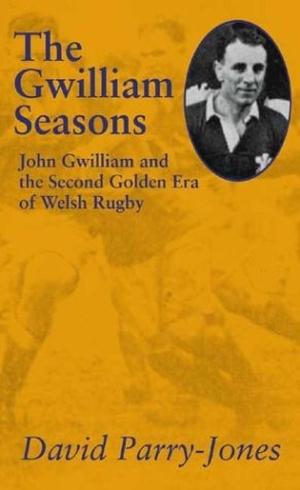 Parry-Jones, David. The Gwilliam Seasons: John Gwi
