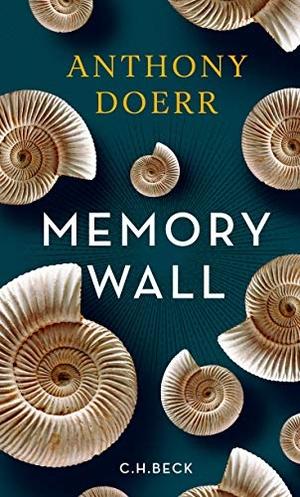 Anthony Doerr / Werner Löcher-Lawrence. Memory Wall - Novelle. C.H.Beck, 2016.