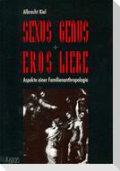 Sexus, Genus, Eros, Liebe