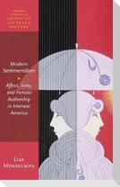 Modern Sentimentalism: Affect, Irony, and Female Authorship in Interwar America