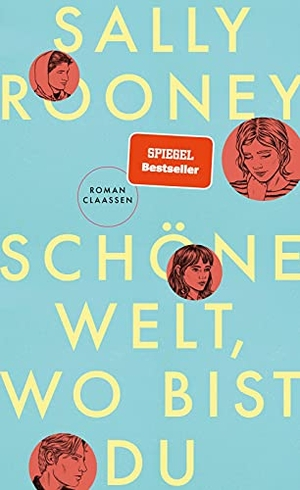 Rooney, Sally. Schöne Welt, wo bist du. Claassen-Verlag, 2021.