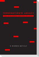 Termination's Legacy