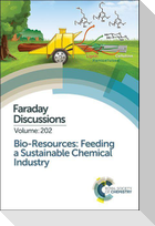 Bio-Resources: Feeding a Sustainable Chemical Industry: Faraday Discussion 202